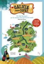 galicia entre copas (2ª ed.): un viaje fascinante por los mejores vinos del fin del mundo-mariano fisac muiños-9788494439650