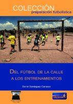 del fútbol de la calle a los entrenamientos-9788494517150