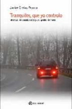 tranquilos, que yo controlo: manual de conduccion para gente de bien-javier costas franco-9788494525650