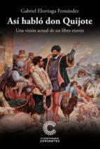 asi hablo don quijote: una vision actual de un libro eterno-9788494538650