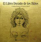 el libro dorado de los niños-cristina romero-francis marin-9788494542350