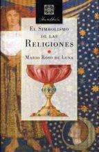 el simbolismo de las religiones mario roso de luna 9788494745850