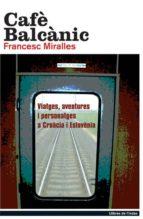cafe balcanic-francesc miralles-9788495317650