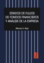 estados de flujos de fondos financieros y analisis de la empresa alfonso a. rojo ramirez 9788495447050