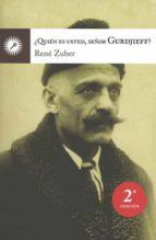 ¿quien es usted sr. gurdjieff? (2ª ed.)-rene zuber-9788495496850