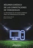 régimen jurídico de las competiciones de videojuegos-alberto palomar olmeda-9788495545350