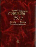 El libro de Agenda taurina 2013 españa, mexico, america, francia, portugal autor VV.AA. DOC!