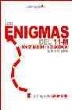enigmas del 11-m: ¿conspiracion o negligencia?-luis del pino-9788496088450