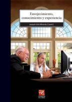 envejecimiento, conocimiento y experiencia-joaquin giro miranda-9788496487550
