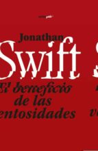 el beneficio de las ventosidades; precedido de un tratado sobre l os gases jonathan swift 9788496867550
