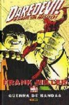 daredevil, el hombre sin miedo, de frank miller: guerra de bandas (contiene daredevil 170 174 usa) frank miller 9788496874350