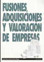 fusiones adquisiciones y valoracion de empresas (5ª ed.) juan mascareñas 9788496877450