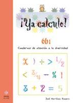 ¡ya calculo! 6b1 (2º educacion primaria) multiplicaciones hasta e l 5 jose martinez romero 9788497004350