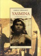 yasmina y otras narraciones isabelle eberhardt 9788497167550