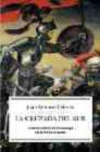 la cruzada del sur: la reconquista: de covadonga a la toma de gra nada-juan antonio cebrian-9788497342650
