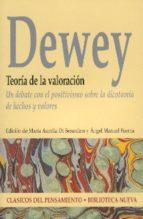 teoria de la valoracion: un debate con el positivismo sobre la di cotomia de hechos y valores-john dewey-9788497427050