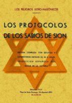 los protocolos de los sabios de sion (los peligros judio masonico s) (ed. facsimil) 9788497614450