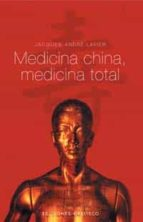 medicina china, medicina total-jacques-andre lavier-9788497772150