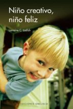 niño creativo, niño feliz-lorraine carbonell ladish-9788497774550