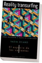 reality transurfing. tomo i: el espacio de las variantes. como de slizarse a traves de la realidad-vadim zeland-9788497776950