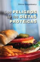 los peligros de las dietas proteicas-silvina gimpelewicz-9788497778350
