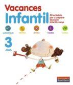 vacances infantil 3 anys (vacaciones santillana) 9788498073850
