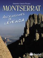 montserrat: ascensiones de leyenda antonio garcia picazo 9788498290950