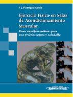 ejercicio fisico en salas de acondicionamiento muscular 9788498350050