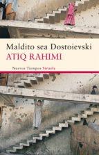 maldito sea dostoievski (ebook)-atiq rahimi-9788498419450
