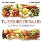 tu seguro de salud: el placer de comer bien-richard beliveau-9788498676150