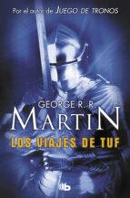 los viajes de tuf-george r.r. martin-9788498722550