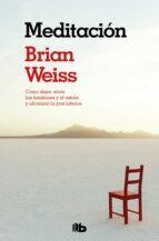 meditacion: como dejar atras las tensiones y el estres y alcanzar la paz interior brian weiss 9788498727050
