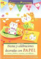fiestas y  celebraciones decoradas con papel y cintas fieltro, cu entas, servilletas maria regina altmeyer michael altmeyer 9788498741650