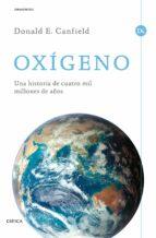 oxigeno: una historia de cuatro mil millones de años-donald e. canfield-9788498928150