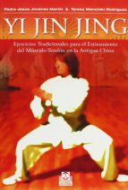yi jin jing: ejercicios tradicionales para el estiramiento del mu sculo tendon en la antigua china pedro j. jimenez martin teresa menchen rodriguez 9788499101750