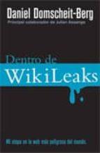dentro de wikileaks: mi etapa en la web mas peligrosa del mundo daniel domscheit berg 9788499182650
