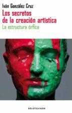 los secretos de la creacion artistica: la estructura orfica (2ª ed.)-juliet clutton-brock-9788499402550