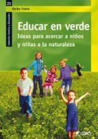 educar en verde: ideas para acercar a niños y niñas a la naturale za-heike freire-9788499800950