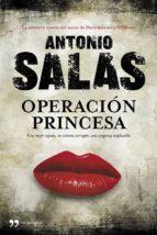 operación princesa-antonio salas-9788499981550