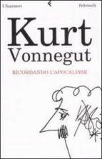 ricordando l apocalisse kurt vonnegut 9788807017650