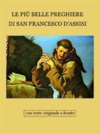 LE PIÙ BELLE PREGHIERE DI SAN FRANCESCO DASSISI