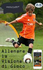 allenare la visione di gioco (ebook) 9788873043850