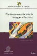 Descargue libros electrónicos gratuitos en línea El arte como acontecimiento: heidegger - kandinsky