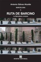 ruta de barcino. la barcelona romana (ebook)-antonio galvez alcaide-cdlap00002950