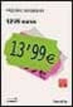 13,99 euros-frederic beigbeder-9788495616074