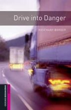 oxford bookworms library starter. drive into danger (+ mp3) rosemary border 9780194620260