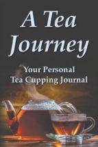 El libro de A tea journey autor GARY D ROBSON DOC!