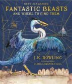 fantastic beasts and where to find them (illustrated edition) j.k. rowling 9781408885260
