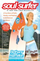 soul surfer: a true story of faith, family, and fighting to get back on the board bethany hamilton sheryl berk 9781416503460