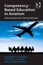 El libro de Competency-based education in aviation: exploring alternate training pathways autor STEVEN HODGE EPUB!